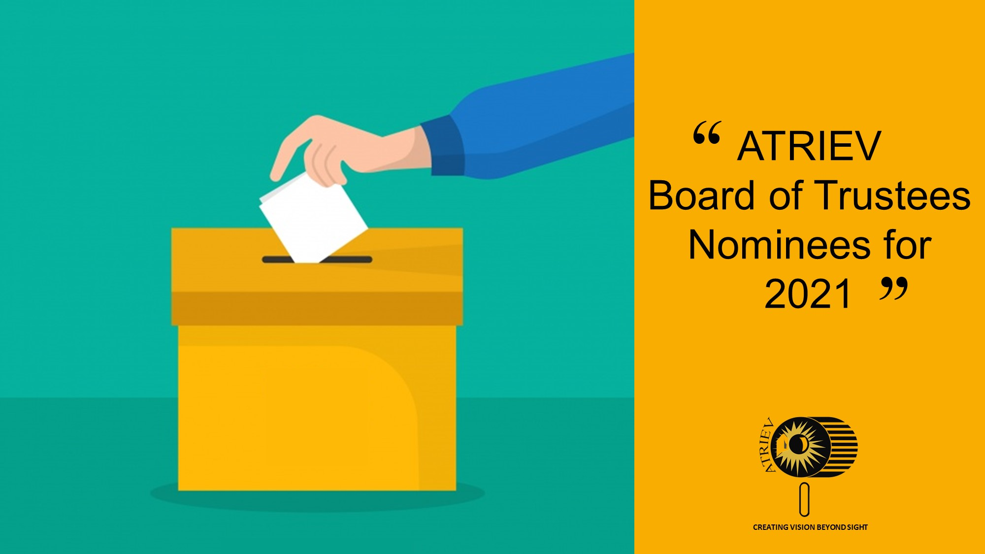 "A hand putting a paper inside a box and a black text on a yellow background that says, ""ATRIEV Board of Trustees Nominees for 2021"""